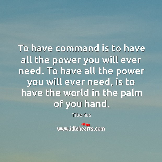To have command is to have all the power you will ever need. Image