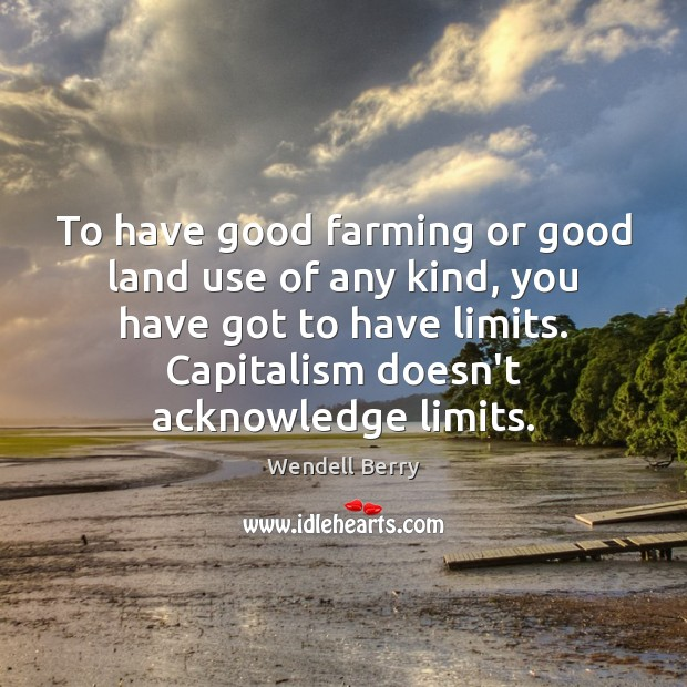 Image, To have good farming or good land use of any kind, you