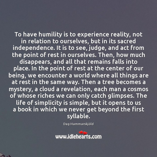 Image, To have humility is to experience reality, not in relation to ourselves,