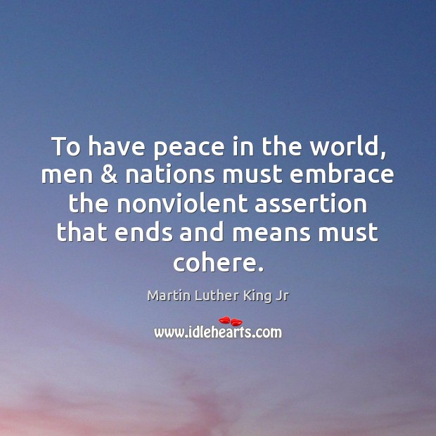 To have peace in the world, men & nations must embrace the nonviolent Image