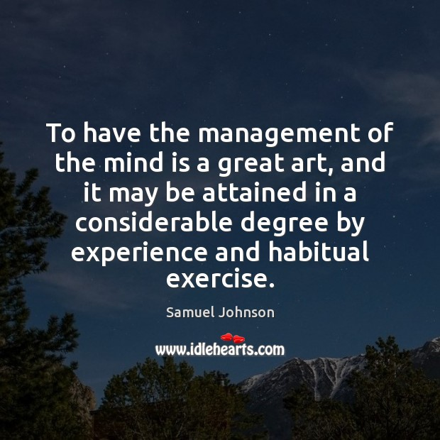 Image, To have the management of the mind is a great art, and