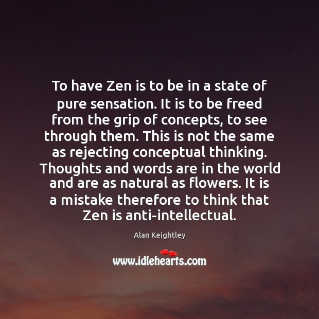 Image, To have Zen is to be in a state of pure sensation.