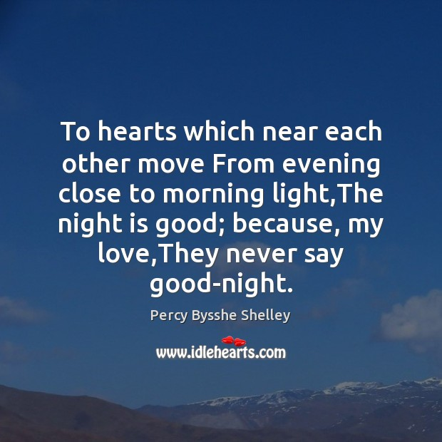 To hearts which near each other move From evening close to morning Image