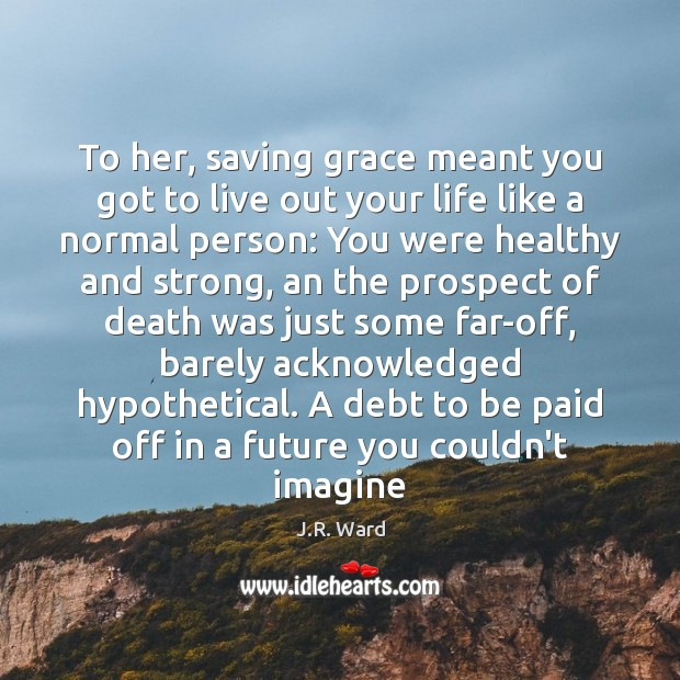 To her, saving grace meant you got to live out your life Image