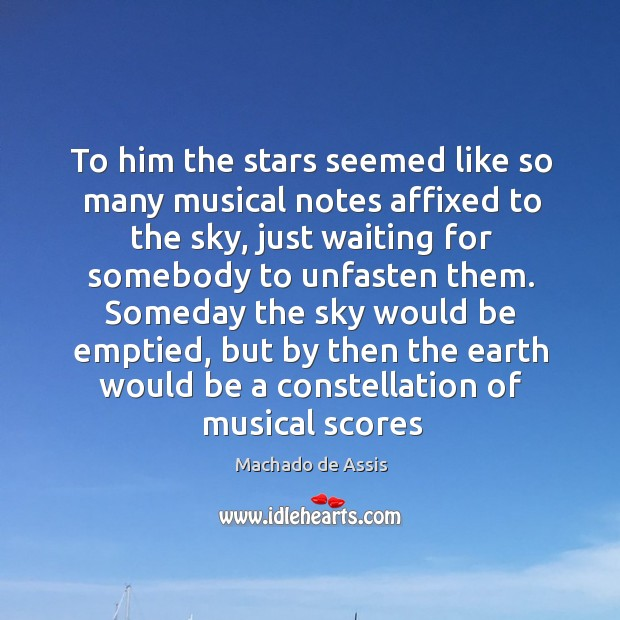 To him the stars seemed like so many musical notes affixed to Image