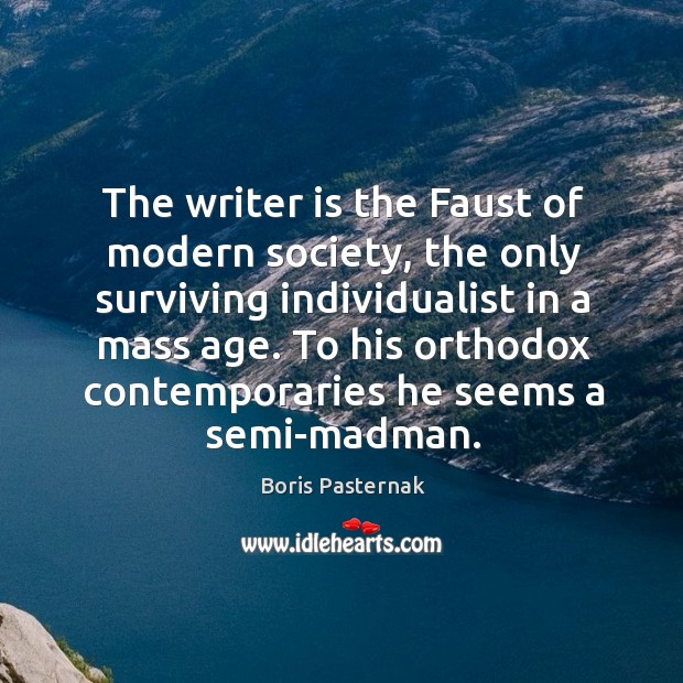 Image, To his orthodox contemporaries he seems a semi-madman.