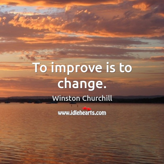 Image, To improve is to change.