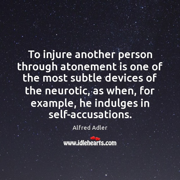 Image, To injure another person through atonement is one of the most subtle