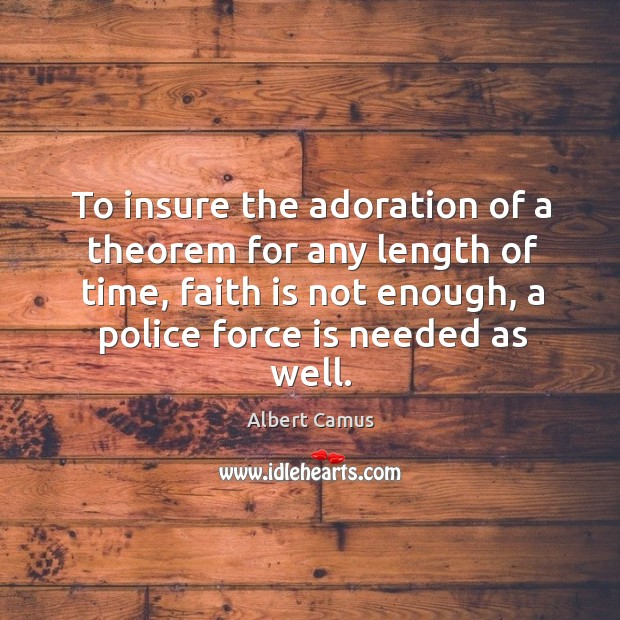Image, To insure the adoration of a theorem for any length of time, faith is not enough