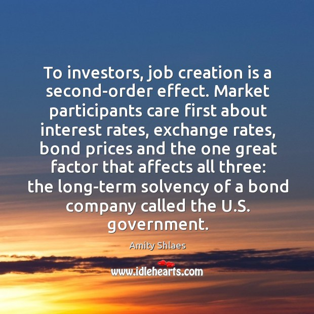 Image, To investors, job creation is a second-order effect. Market participants care first