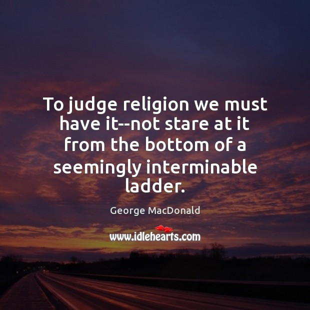 Image, To judge religion we must have it–not stare at it from the