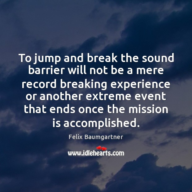 Image, To jump and break the sound barrier will not be a mere