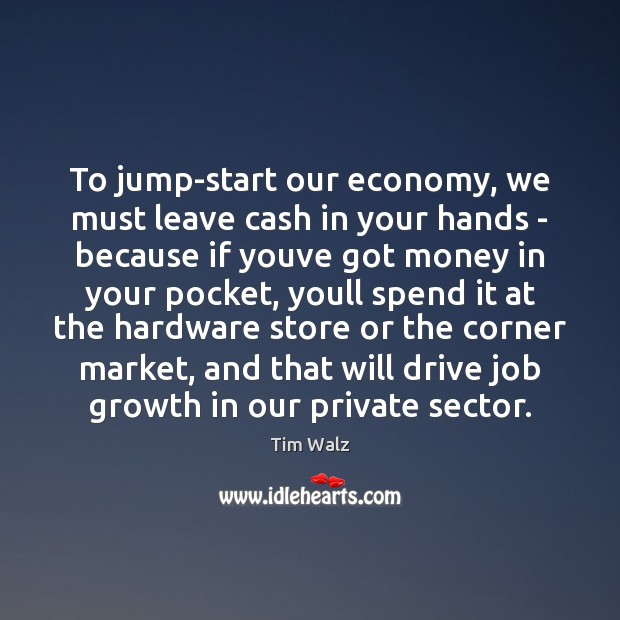 To jump-start our economy, we must leave cash in your hands – Image