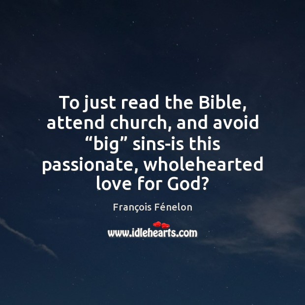 """Image, To just read the Bible, attend church, and avoid """"big"""" sins-is this"""