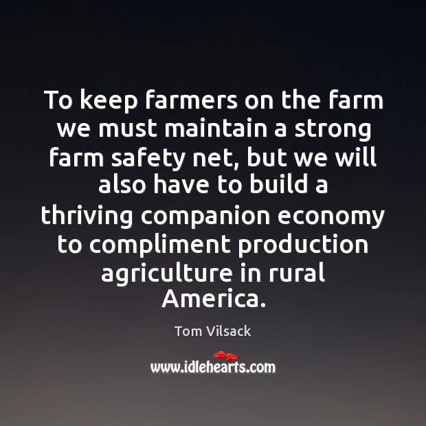 To keep farmers on the farm we must maintain a strong farm Image