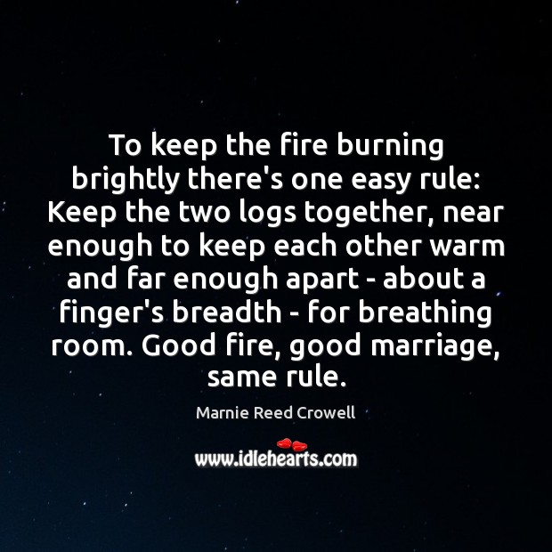 To keep the fire burning brightly there's one easy rule: Keep the Image