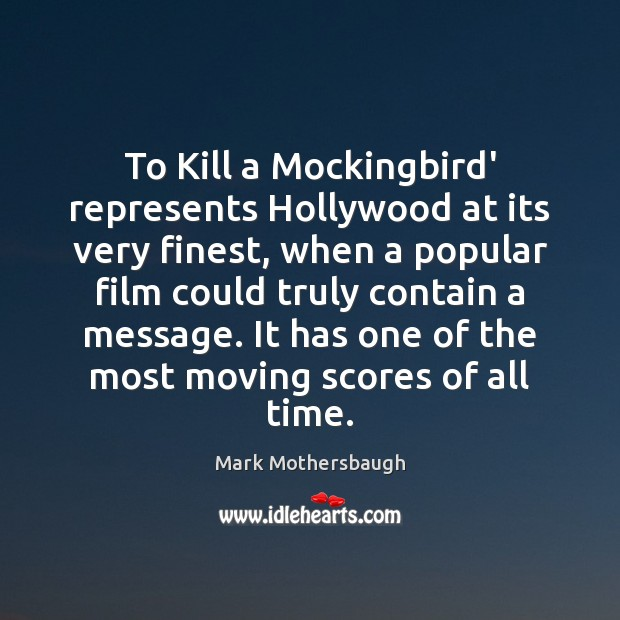 To Kill a Mockingbird' represents Hollywood at its very finest, when a Image