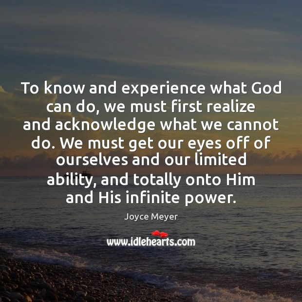 Image, To know and experience what God can do, we must first realize
