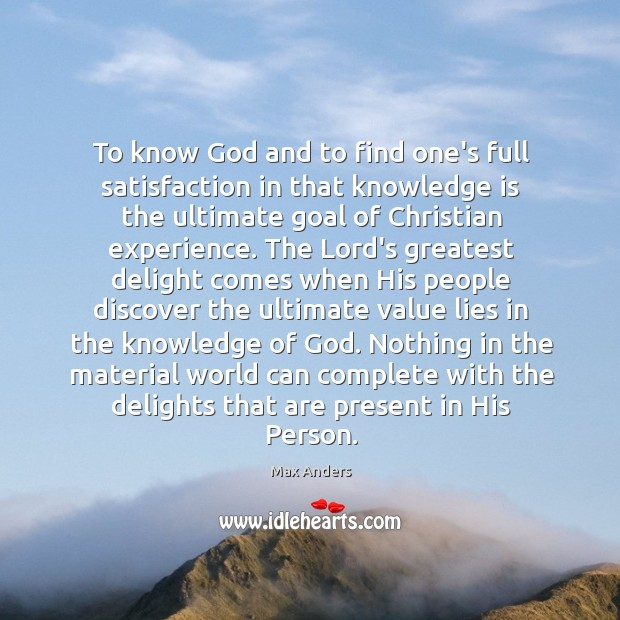 To know God and to find one's full satisfaction in that knowledge Image