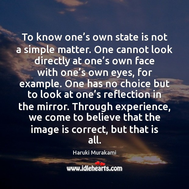 To know one's own state is not a simple matter. One Image