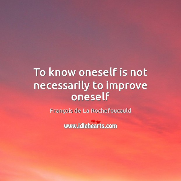 Image, To know oneself is not necessarily to improve oneself