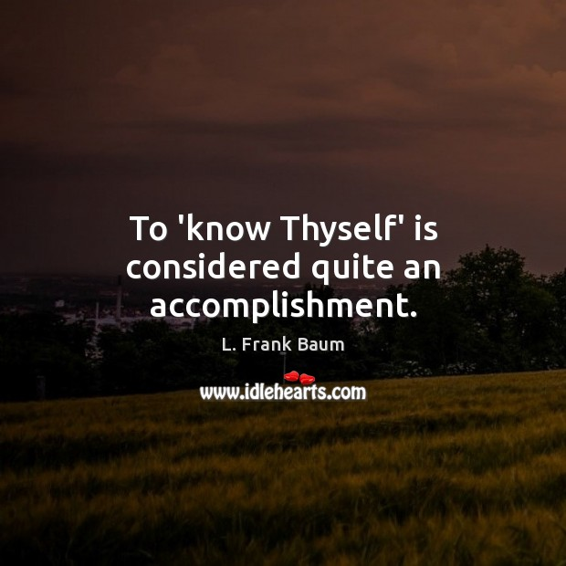Image, To 'know Thyself' is considered quite an accomplishment.