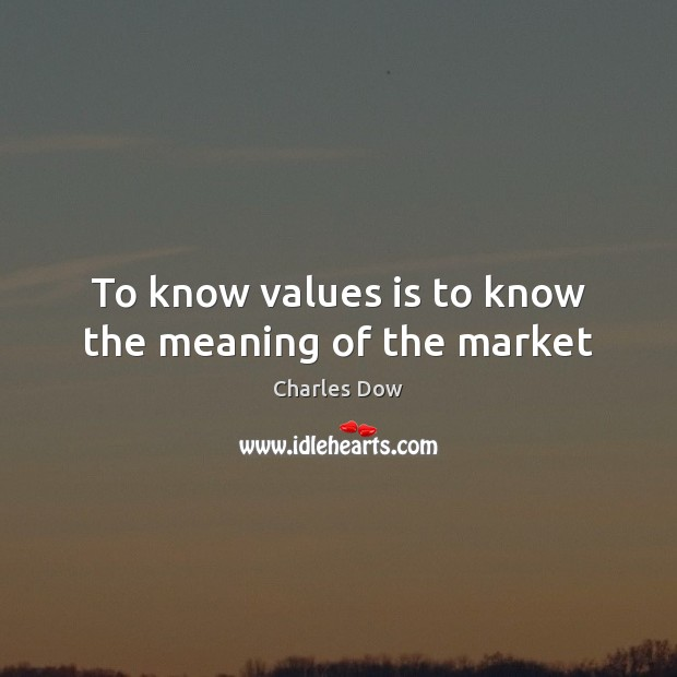 To know values is to know the meaning of the market Image