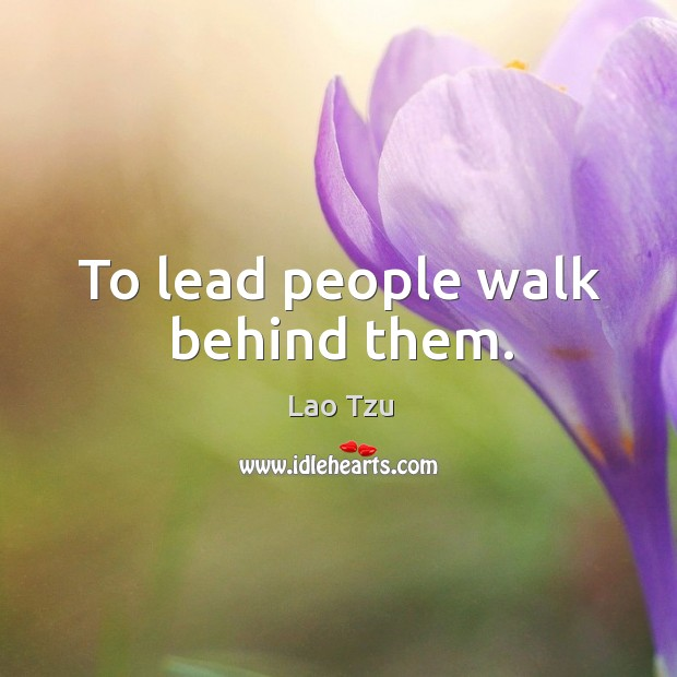 To lead people walk behind them. Image