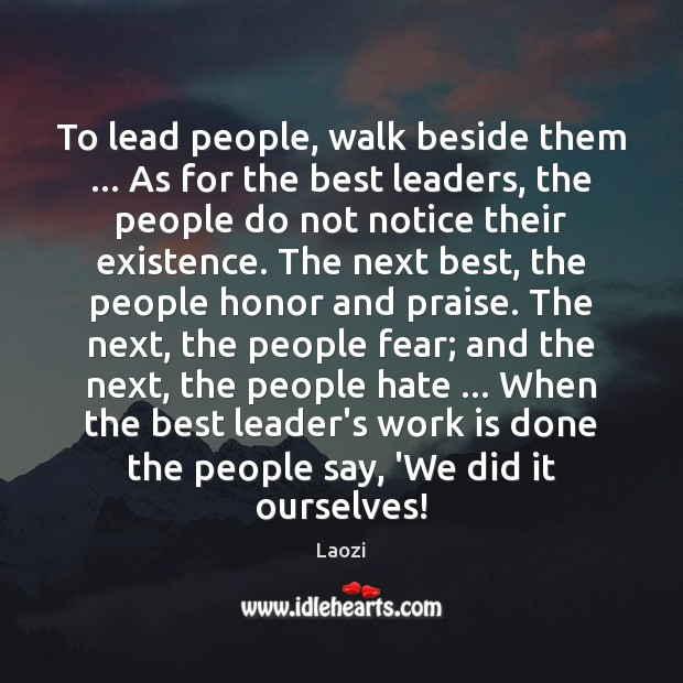 Image, To lead people, walk beside them … As for the best leaders, the