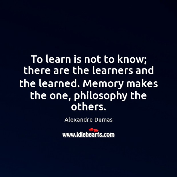 Image, To learn is not to know; there are the learners and the