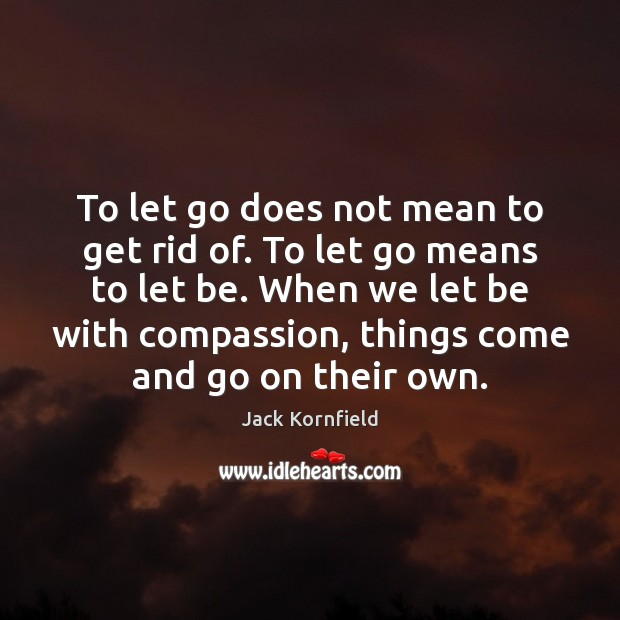 To let go does not mean to get rid of. To let Image