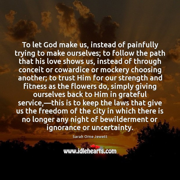 To let God make us, instead of painfully trying to make ourselves; Fitness Quotes Image