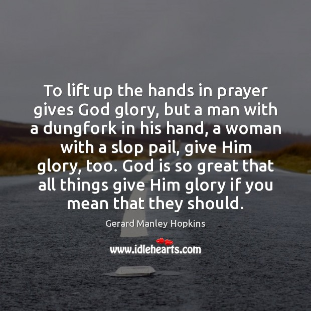 To lift up the hands in prayer gives God glory, but a Image
