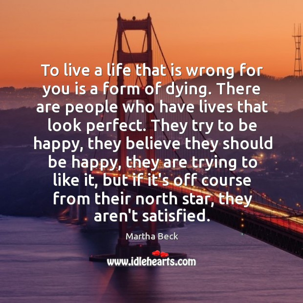 Image, To live a life that is wrong for you is a form