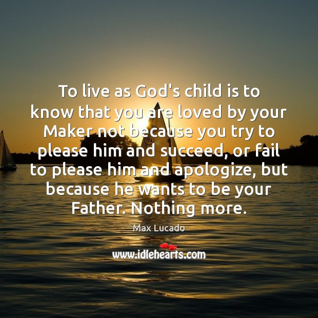 Image, To live as God's child is to know that you are loved