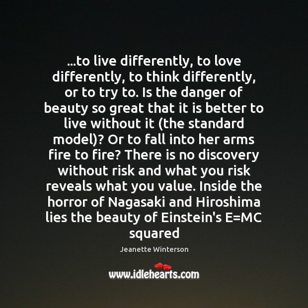 …to live differently, to love differently, to think differently, or to try Image