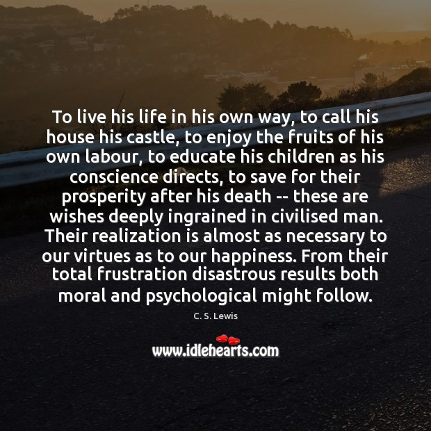 To live his life in his own way, to call his house Image