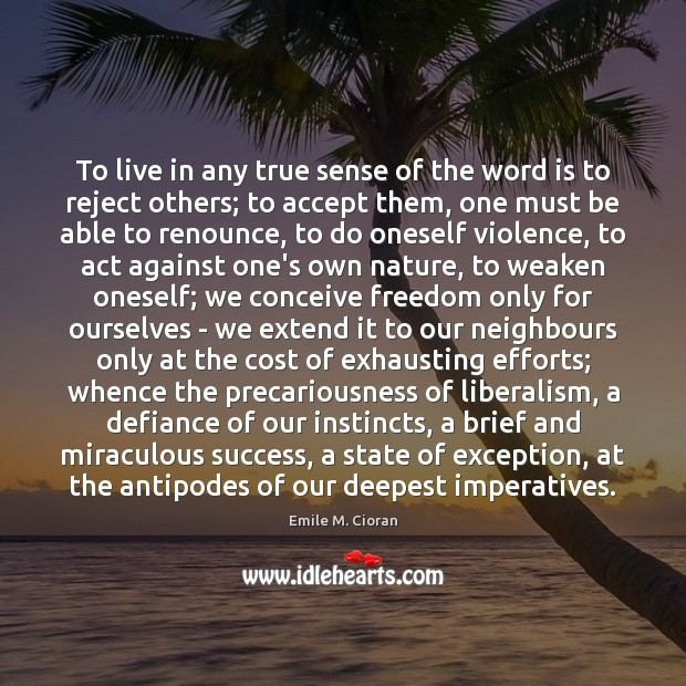 Image, To live in any true sense of the word is to reject