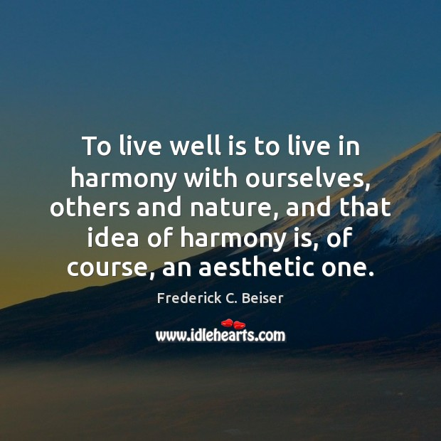 Image, To live well is to live in harmony with ourselves, others and