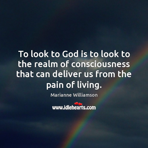 Image, To look to God is to look to the realm of consciousness