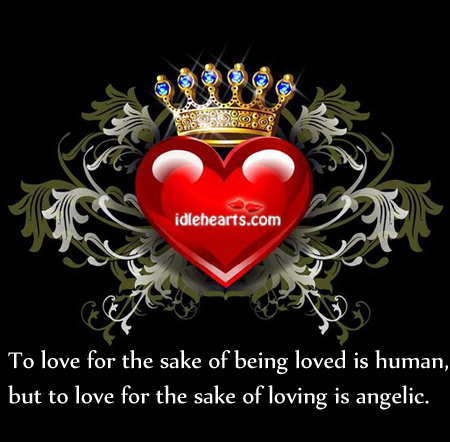 To love for the sake of being loved is Image