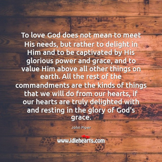 To love God does not mean to meet His needs, but rather Image