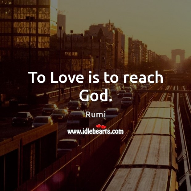 To Love is to reach God. Image
