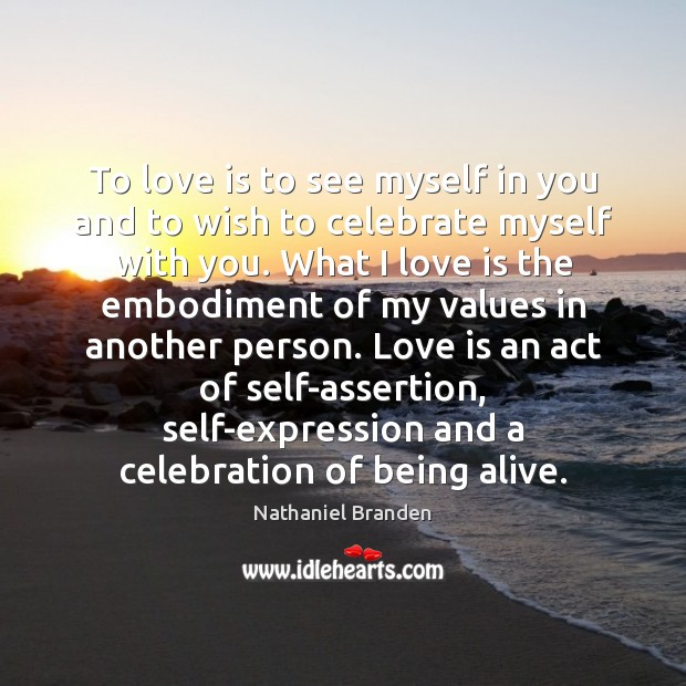To love is to see myself in you and to wish to Image