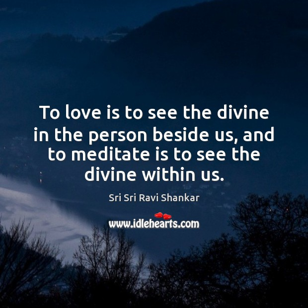 To love is to see the divine in the person beside us, Image