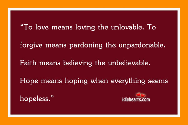 Image, To love means loving the unlovable