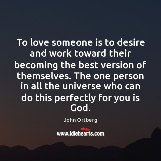 To love someone is to desire and work toward their becoming the Image