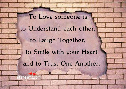 To Love Someone Is To Understand