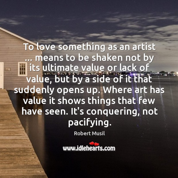 To love something as an artist … means to be shaken not by Image