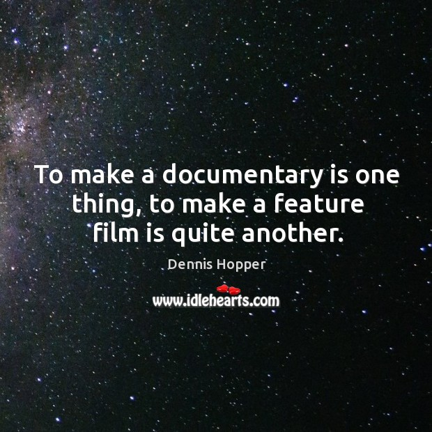 To make a documentary is one thing, to make a feature film is quite another. Image